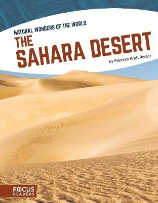 Natural Wonders: Sahara Desert by Rector,,Rebecca Kraft
