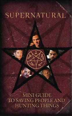Supernatural: Mini Book of Saving People and Hunting Things by Insight Editions