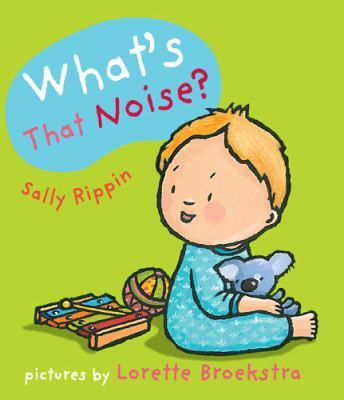 What'S That Noise? by Sally Rippin