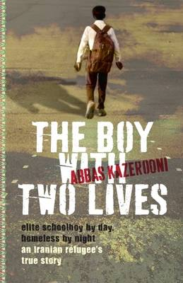 The Boy with Two Lives by Abbas Kazerooni