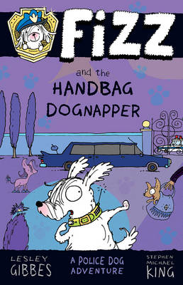 Fizz and the Handbag Dognapper: Fizz 4 by Lesley Gibbes