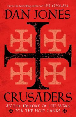 Crusaders: An Epic History of the Wars for the Holy Lands book
