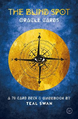 The Blind Spot Oracle Cards: A 78 Card Deck & Guidebook by Teal Swan