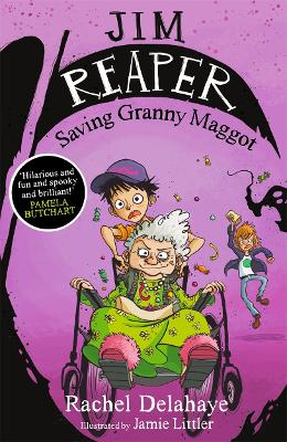 Jim Reaper: Saving Granny Maggot by Jamie Littler