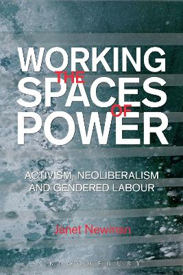 Working the Spaces of Power by Janet Newman