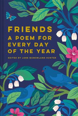 Friends: A Poem for Every Day of the Year by Jane McMorland Hunter