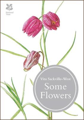 SOME FLOWERS by Vita Sackville-West
