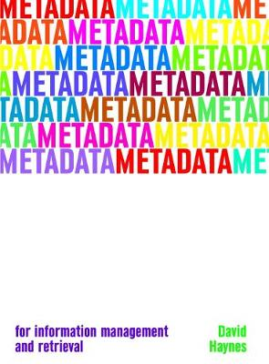 Metadata for Information Management and Retrieval by David Haynes