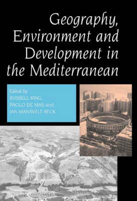 The Geography, Environment and Development in the Mediterranean by Russell King
