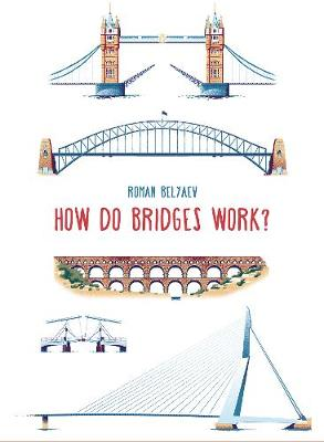 How Do Bridges Work? by Roman Belyaev