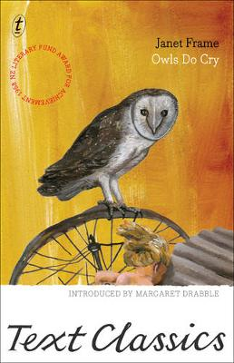 Owls Do Cry: Text Classics by Janet Frame