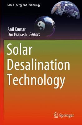 Solar Desalination Technology by Anil Kumar