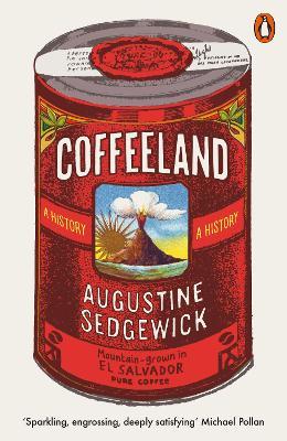 Coffeeland: A History by Augustine Sedgewick