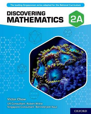 Discovering Mathematics: Student Book 2A by Victor Chow