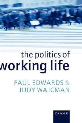 The Politics of Working Life by Judy Wajcman