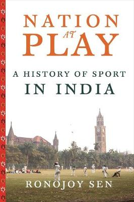Nation at Play: A History of Sport in India book