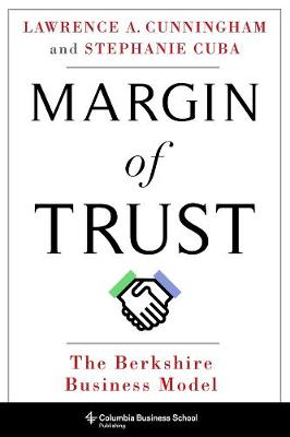 Margin of Trust: The Berkshire Business Model by Lawrence Cunningham