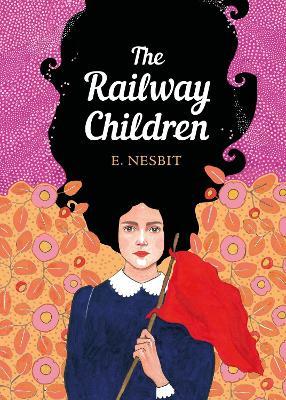 The Railway Children: The Sisterhood by Edith Nesbit