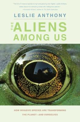 The Aliens Among Us by Leslie Anthony