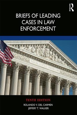 Briefs of Leading Cases in Law Enforcement by Rolando V. del Carmen