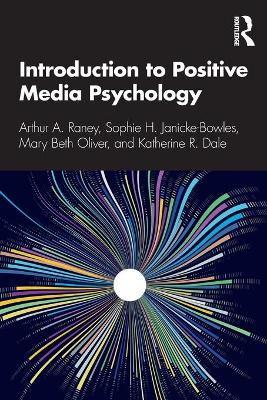 Introduction to Positive Media Psychology by Arthur A. Raney
