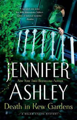 Death In Kew Gardens: A Below Stairs Mystery #3 by Jennifer Ashley