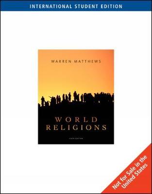 World Religions, International Edition by Warren Matthews
