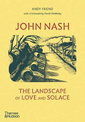 John Nash: The Landscape of Love and Solace by Andy Friend