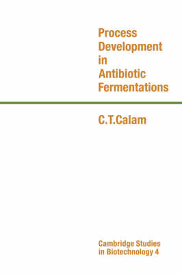 Process Development in Antibiotic Fermentations by C. T. Calam