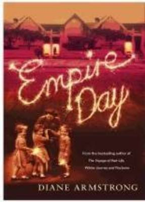 Empire Day by Diane Armstrong