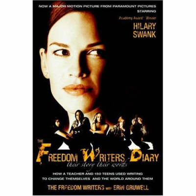 The Freedom Writers Diary, The: Movie Tie-in by Erin Gruwell