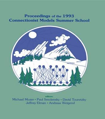 Proceedings of the 1993 Connectionist Models Summer School by Paul Smolensky