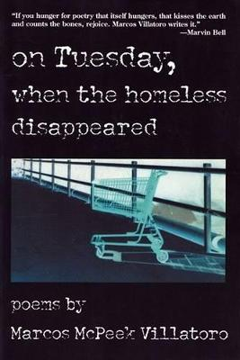 On Tuesday, When the Homeless Disappeared by Marcos McPeek Villatoro