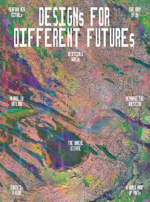 Designs for Different Futures by Kathryn B. Hiesinger
