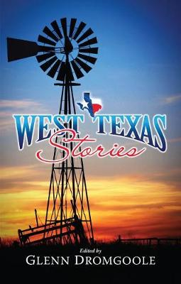 West Texas Stories by Glenn Dromgoole
