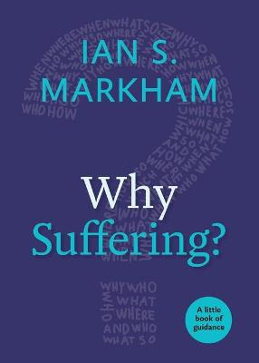 Why Suffering? by The Very Rev. Ian S. Markham