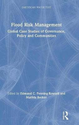 Flood Risk Management: Global Case Studies of Governance, Policy and Communities book