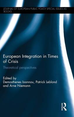 European Integration in Times of Crisis by Arne Niemann