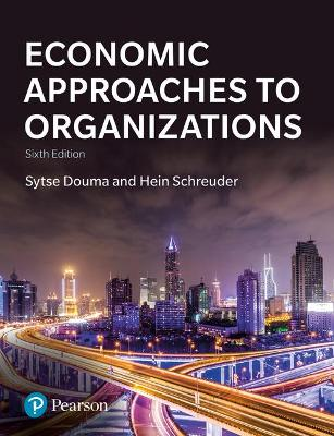 Economic Approaches to Organization by Sytse Douma