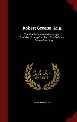 Robert Greene, M.A. by Robert Greene