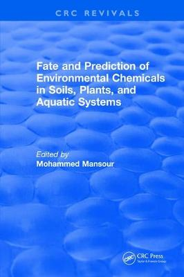 Fate And Prediction Of Environmental Chemicals In Soils, Plants, And Aquatic Systems book