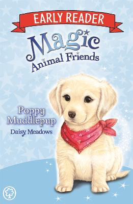 Magic Animal Friends Early Reader: Poppy Muddlepup by Daisy Meadows