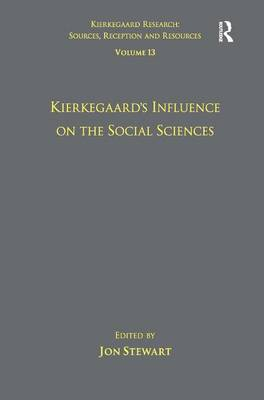 Volume 13: Kierkegaard's Influence on the Social Sciences by Jon Stewart