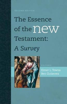 The Essence of the New Testament by Elmer L. Towns