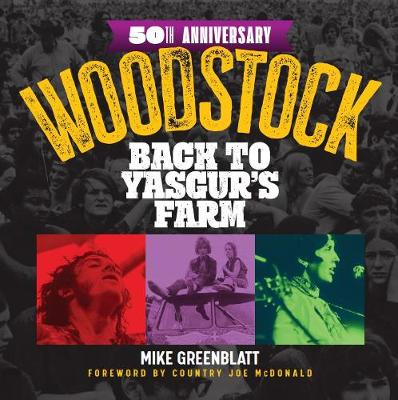 Woodstock 50th Anniversary: Back to Yasgur's Farm book