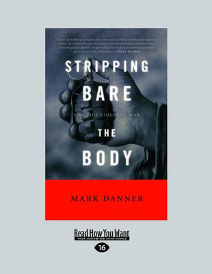 Stripping Bare the Body (2 Volume Set) by Mark Danner