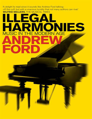 Illegal Harmonies by Andrew Ford