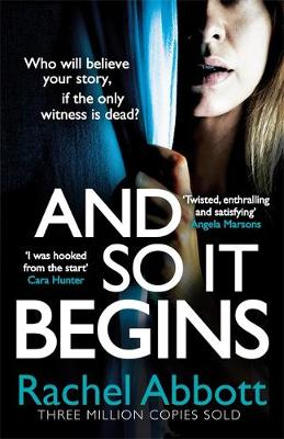 And So It Begins: A brilliant psychological thriller that twists and turns by Rachel Abbott