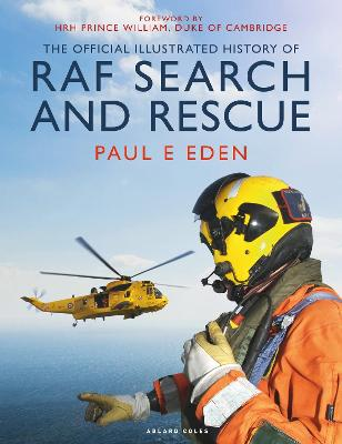 The Official Illustrated History of RAF Search and Rescue by Paul E Eden