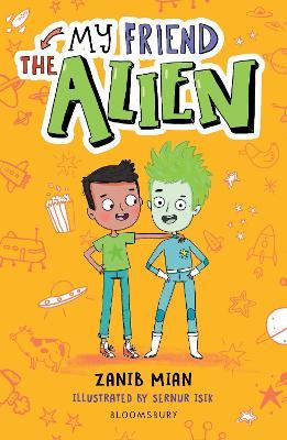 My Friend the Alien: A Bloomsbury Reader by Zanib Mian